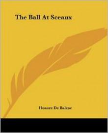 The Ball At Sceaux - Honoré de Balzac