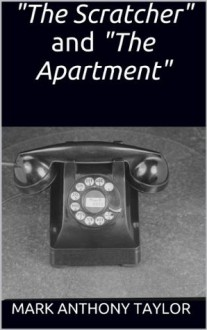"""""""The Scratcher"""" and """"The Apartment"""" - Mark Taylor"""