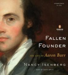 Fallen Founder: The Life of Aaron Burr - Scott Brick, Nancy Isenberg