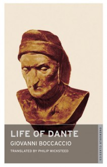 Life of Dante - Giovanni Boccaccio, Philip Wicksteed