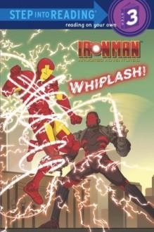 Whiplash! (Marvel: Iron Man) - Random House, Patrick Spaziante