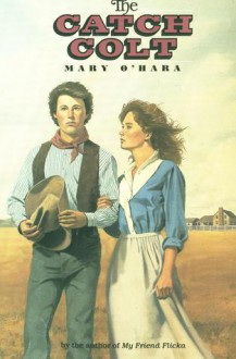 The Catch Colt - Mary O'Hara