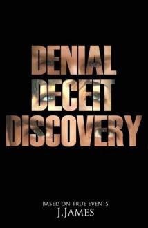 Denial Deceit Discovery - J. James