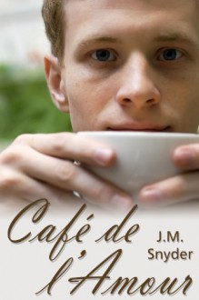 Cafe de l'Amour - J.M. Snyder