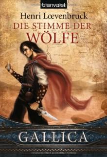 Die Stimme der Wölfe - Henri Loevenbruck, Maike Claußnitzer