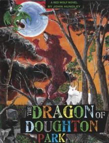 The Dragon of Doughton Park (Red Wolf, #2) - John Hundley