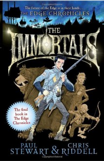 The Immortals: The final book in Edge Chronicles (The Edge Chronicles No. 10) - Paul Stewart, Chris Riddell