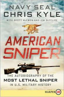 American Sniper: The Autobiography of the Most Lethal Sniper in U.S. Military History - Chris Kyle,Scott McEwen,Jim DeFelice,John Pruden