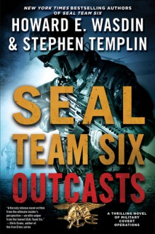 SEAL Team Six Outcasts - Howard E. Wasdin, Stephen Templin