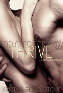 Thrive (Addicted, #2.5) - Krista Ritchie, Becca Ritchie