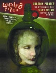 Weird Tales #347: November/December 2007 - Wildside Press, Ann VanderMeer, Stephen H. Segal