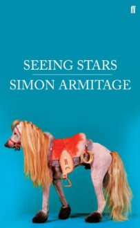Seeing Stars. Simon Armitage - Simon Armitage