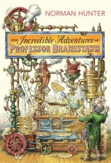 The Incredible Adventures of Professor Branestawm (Vintage Classics) - Norman Hunter