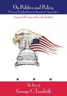 On Politics and Policy:Views on Freedom from an American Conservative - Jason Wright
