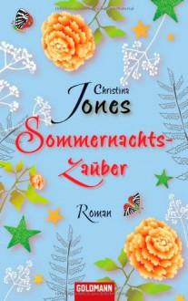 Sommernachtszauber - Christina Jones, Elisabeth Spang