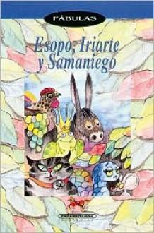 Fabulas Esopo Iriarte - Samaniego, Iriarte Esopo