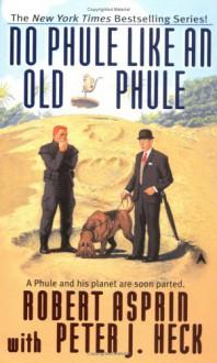 No Phule Like an Old Phule - Robert Lynn Asprin, Peter J. Heck