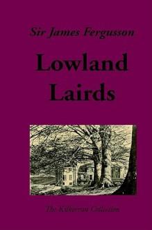 Lowland Lairds - James Fergusson