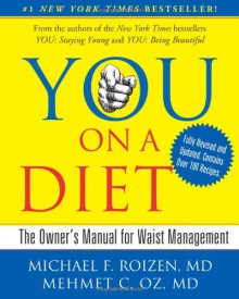 YOU: On A Diet Revised Edition: The Owner's Manual for Waist Management - Michael F. Roizen; Mehmet C. Oz