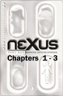 Nexus - Preview of Chapters 1 - 3 - Ramez Naam