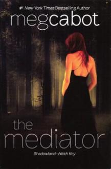 The Mediator: Shadowland and Ninth Key - Meg Cabot