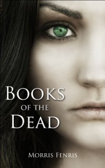 Books of the Dead - Morris Fenris