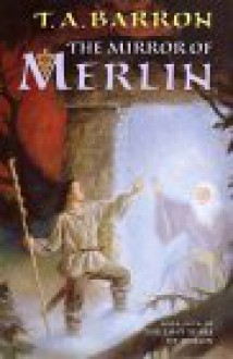 The Mirror of Merlin (The Lost Years of Merlin, #4) - T.A. Barron