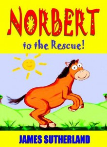 Norbert to the Rescue! - James Sutherland