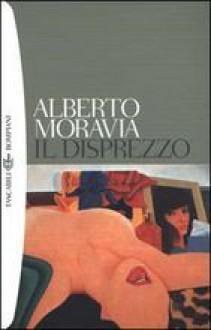 Il disprezzo - Alberto Moravia