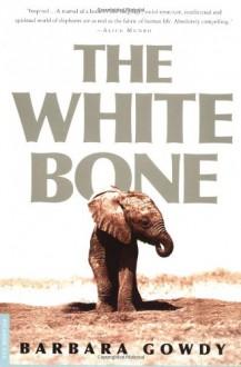 The White Bone - Barbara Gowdy
