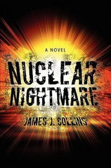 Nuclear Nightmare - James J. Collins