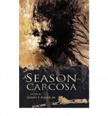 A Season in Carcosa - Joseph S. Pulver Sr., Robin Spriggs, John Langan