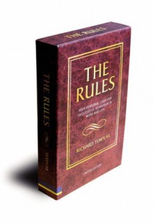 The Rules: A Personal Code For Living A Better, Happier, More Successful Kind Of Life: With Rules Of Work (Uk Versions) And Rules Of Life - Richard Templar