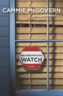 Neighborhood Watch - Cammie McGovern