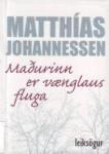 Maðurinn er vænglaus fluga - Matthías Johannessen