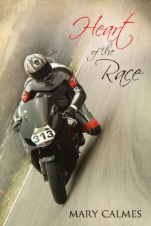 Heart of the Race - Mary Calmes