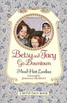 Betsy and Tacy Go Downtown - Maud Hart Lovelace