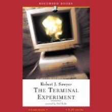 The Terminal Experiment - Robert J. Sawyer,Paul Hecht