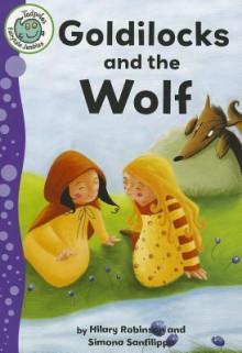 Goldilocks and the Wolf - Hilary Robinson