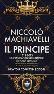 Il principe - Niccolò Machiavelli, Nino Borsellino, Alessandro Capata