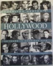 Charlton Heston's Hollywood: 50 Years of American Filmmaking - Charlton Heston