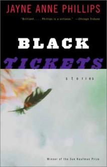 Black Tickets: Stories - Jayne Anne Phillips