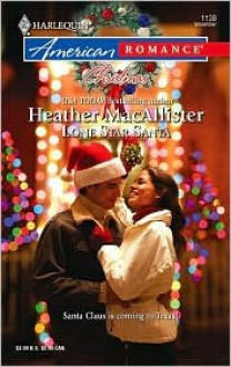 Lone Star Santa (Harlequin American Romance) - Heather MacAllister