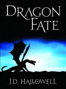 Dragon Fate - J.D. Hallowell