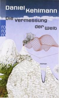 Die Vermessung der Welt (Rachuba świata) - Daniel Kehlmann