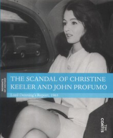 The Scandal of Christine Keeler and John Profumo: Lord Denning's Report, 1963 (Moments of History) - Tim Coates