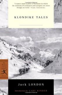 Klondike Tales - Jack London, Gary Kinder