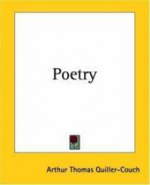 Poetry - Arthur Quiller-Couch