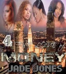 4 The Love of Money - Jade Jones