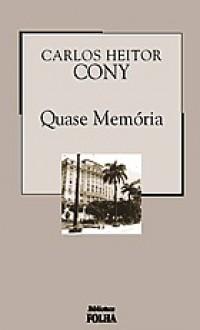 Quase Memória: Quase Romance - Carlos Heitor Cony